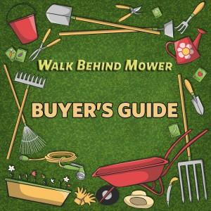 walk behind mower buyer guide